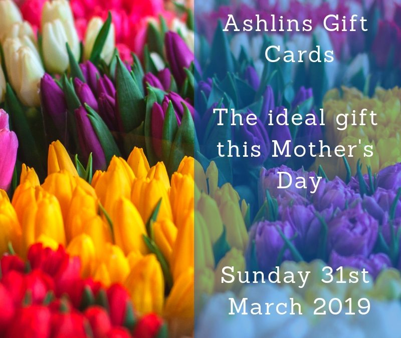 Treat your mum to an Ashlins Gift Voucher this Mother's Day